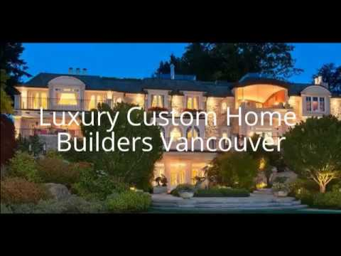 Luxury Custom Home Builders West Vancouver, BC, Canada - YouTube