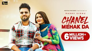Chanel Mehak Da : Parry Sidhu (Official Video) | Latest Punjabi Songs 2021 | Nischay Records