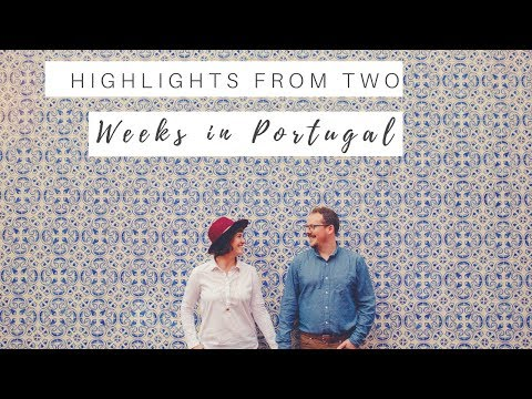 Highlights from My Honeymoon in Portugal