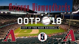 Out of the Park Baseball 18: Arizona Diamondbacks Franchise [Ep 5]