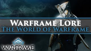 Warframe Lore - Part 1: The World of Warframe & The Birth of the Tenno