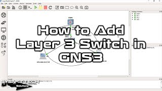 ✅ How to Add Layer 3 Switch in GNS3? | How to Configure Layer 3 Switch in GNS3? SYSNETTECHSolutions