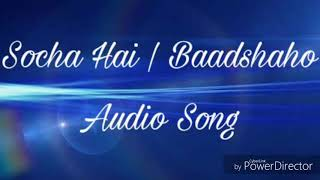 Socha Hai   Baadshaho   Audio Song