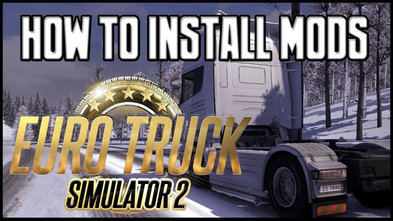 Euro Truck Simulator 2 How To Install Mods Youtube