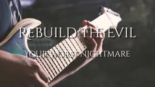 Rebuild The Evil - Your Worst Nightmare (Guitar Playthrough)