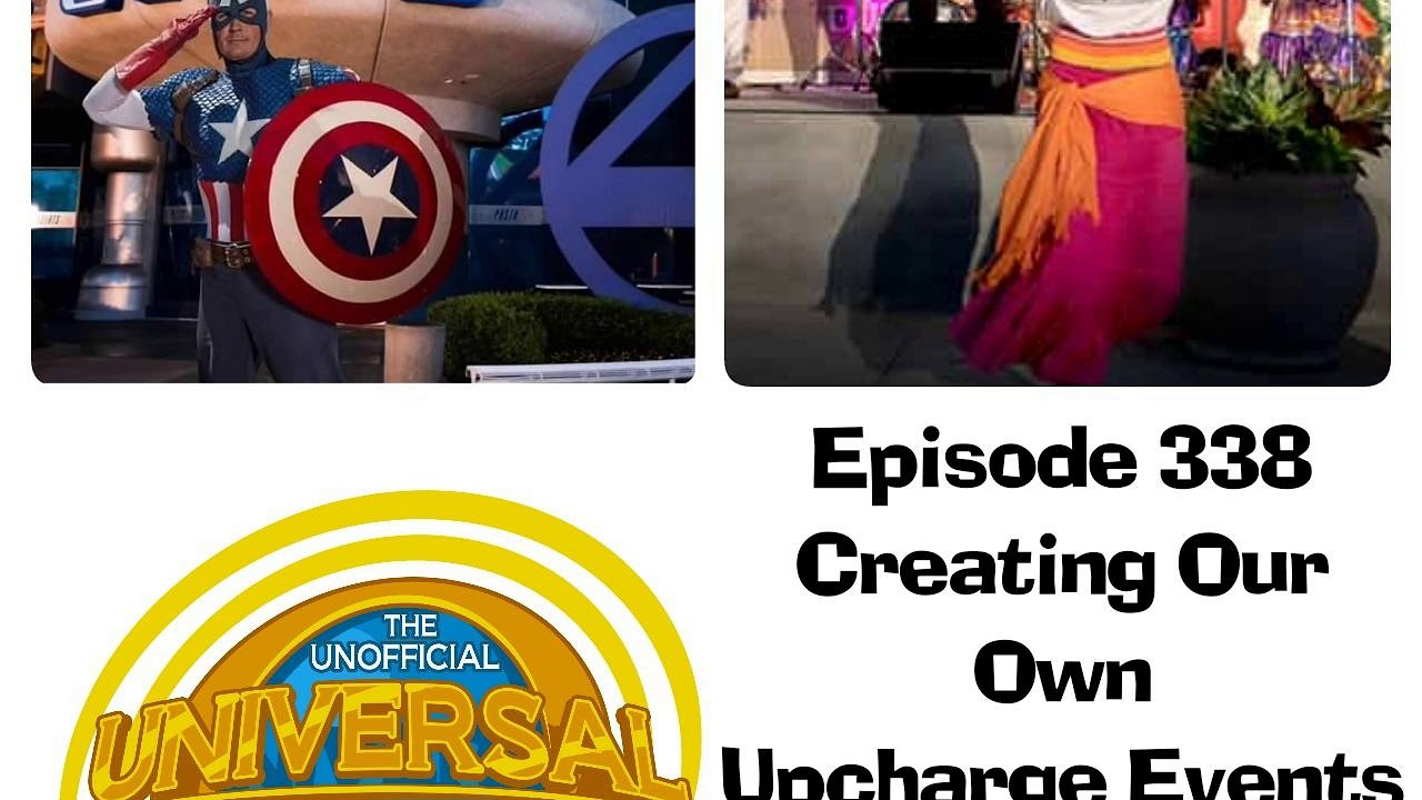 Unofficial Universal Orlando Podcast #338 - Creating Our Own Upcharge Events for Universal Orlando