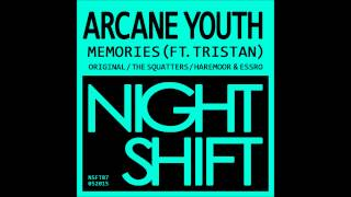 Arcane Youth - Memories ft. Tristan (The Squatters Remix) [NSFT07] Night Shift Sound
