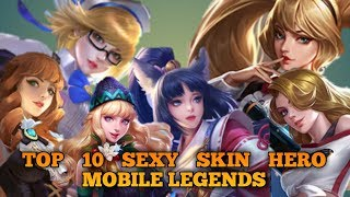 MOBILE LEGENDS : TOP 10 MOST SEXY SKIN HERO  HERO CANTIK
