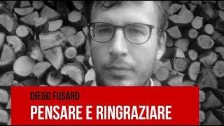 Diego Fusaro: Pensare e ringraziare