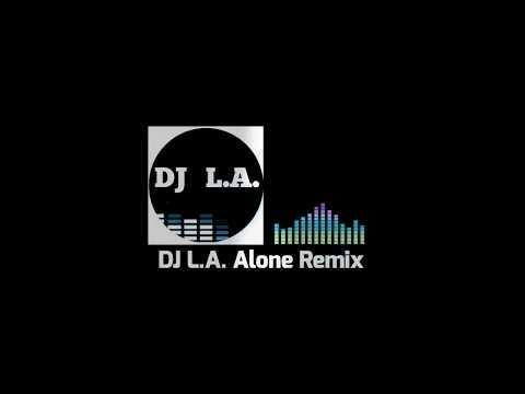 DJ L.A. - Alone Remix