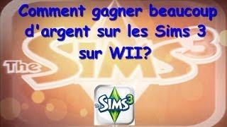 [Wii]►Comment gagner beaucoup d'argent dans les Sims 3?