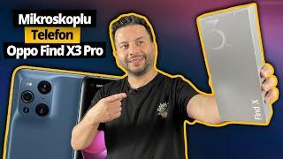 Mikroskoplu telefon Oppo Find X3 Pro Türkiye'de ilk defa kutusundan çıkıyor!