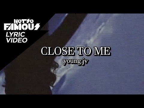 Close To Me - Young JV (Lyrics)