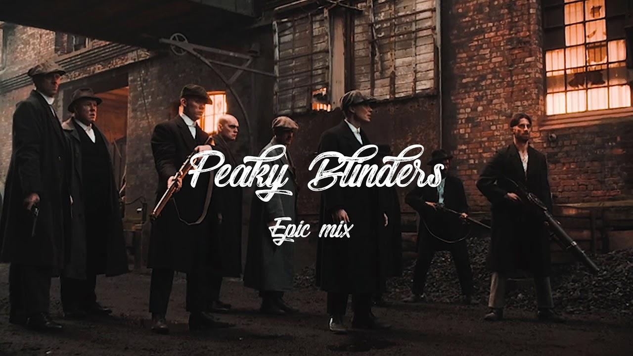 Peaky Blinders | Epic Mix 2018