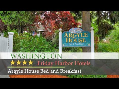 Argyle House Bed and Breakfast - Friday Harbor Hotels, Washington