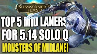summoner s flash top 5 solo q monsters of mid lane for patch 5 14