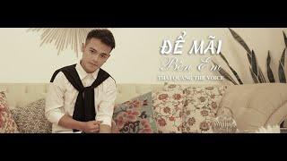 Để Mãi Bên Em - Thái Quang The Voice (Official MV 2015)