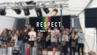 9. klasse • Høstival 2018 • RESPECT