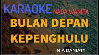BULAN DEPAN KE PENGHULU NIA DANIATY Karaoke ( VERSI KEYBOARD)