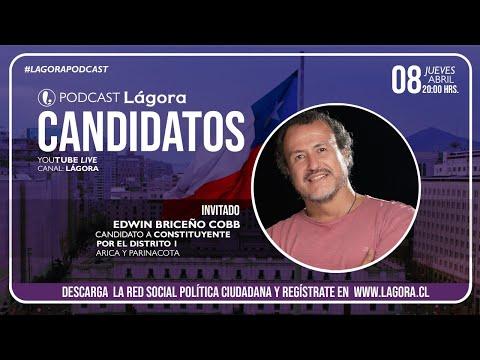 PODCAST LÁGORA CANDIDATOS   Edwin Briceño   Candidato Constituyente - Distrito 1