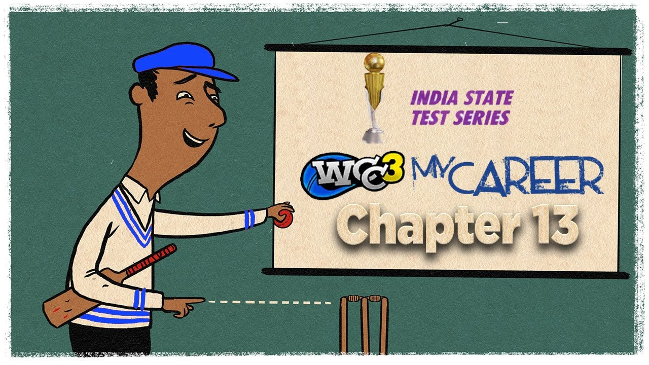 #13 Test is Best - India State Test Series | My Career mode World Cricket Championship 3