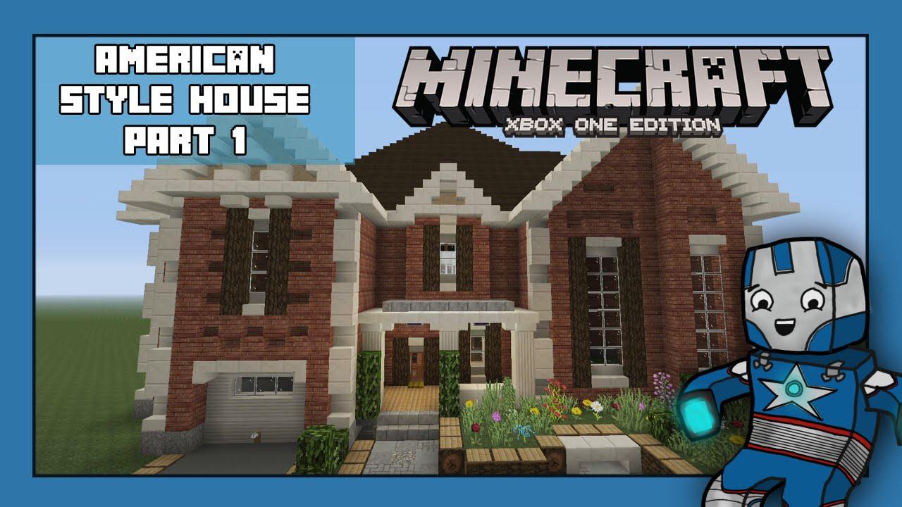 Minecraft Xbox One America Style House Tutorial Part 1 XboxPs