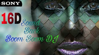 BOOM BOOM RETURN BACK 16D Sound 16D Music 16D Music Sonal Keshri