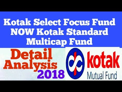 Kotak Select Focus Fund NOW Kotak Standard Multicap Fund Detail Analysis