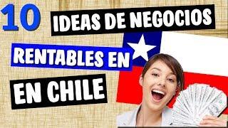 💡 10 Ideas de Negocios MAS Rentables en CHILE este 2018  🔥🔥
