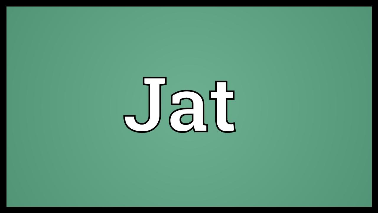 Jat Meaning