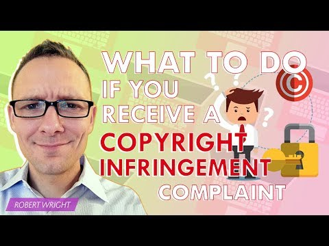 What to Do If You Receive a Copyright Infringement Complaint