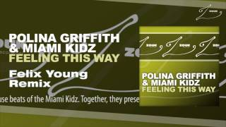 Polina Griffith & Miami Kidz - Feeling This Way (Felix Young Remix)