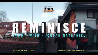 Vard & Wish Master Feat. Jordan Nathaniel - Reminisce | Official Music Video (Prod. Baileys Brown)