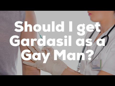 Should I Get The Gardasil Vaccine As A Gay Man? HPV, Anal/Genital Warts, And Cancer