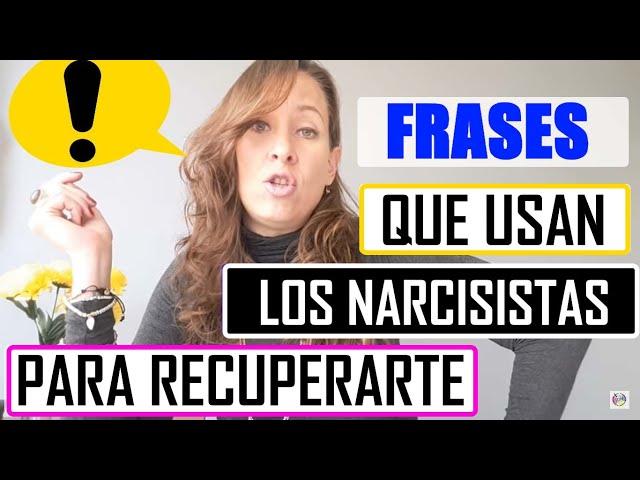 FRASES QUE USAN LOS NARCISISTAS  PARA RECUPERARTE