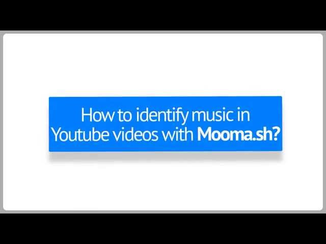 Moomash Instantly Identifying Music In Youtube Videos