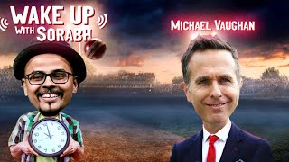 Mumbai Indians' Lover Michael Vaughan | Cricket Premis 21 | Wake Up With Sorabh | @Baby Over |