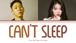 Loco (로꼬)  - 'Can't Sleep (잠이 들어야)' Feat. IU (아이유) (Color Coded Lyrics Han/Rom/Eng/가사)