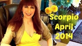 Scorpio April 2014 Astrology