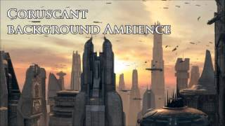 Star Wars - Coruscant Traffic Background Ambience