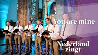 Nederland Zingt: You are mine