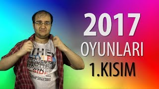 2017 OYUNLARI - 1.KISIM