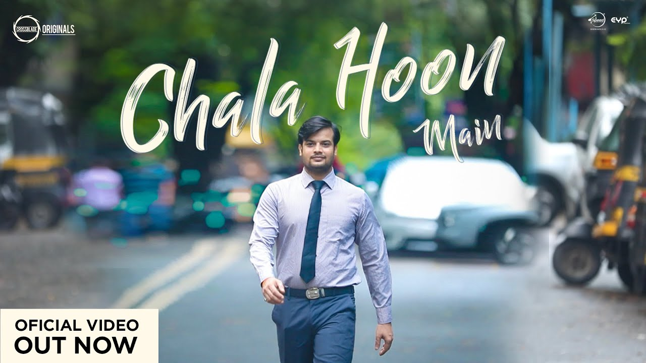Chala Hoon Main | Kushal Mangal | Official Music Video | Crossblade ORIGINALS | New Indie Song
