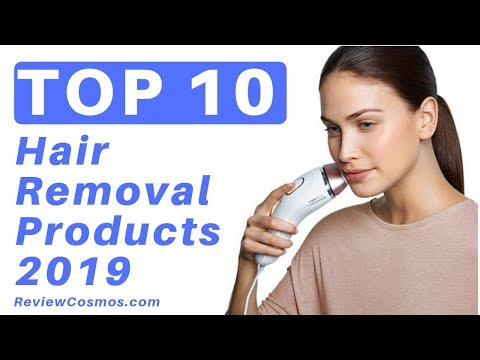 TOP 10 LASER HAIR REMOVAL PRODUCTS - 2019