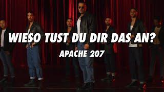 APACHE 207 - Wieso tust du dir das an? (lyrics)