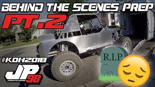 Behind the scenes prep for King of the Hammers PART 2
