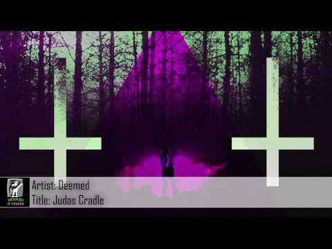 [Dubstep] Deemed - Judas Cradle