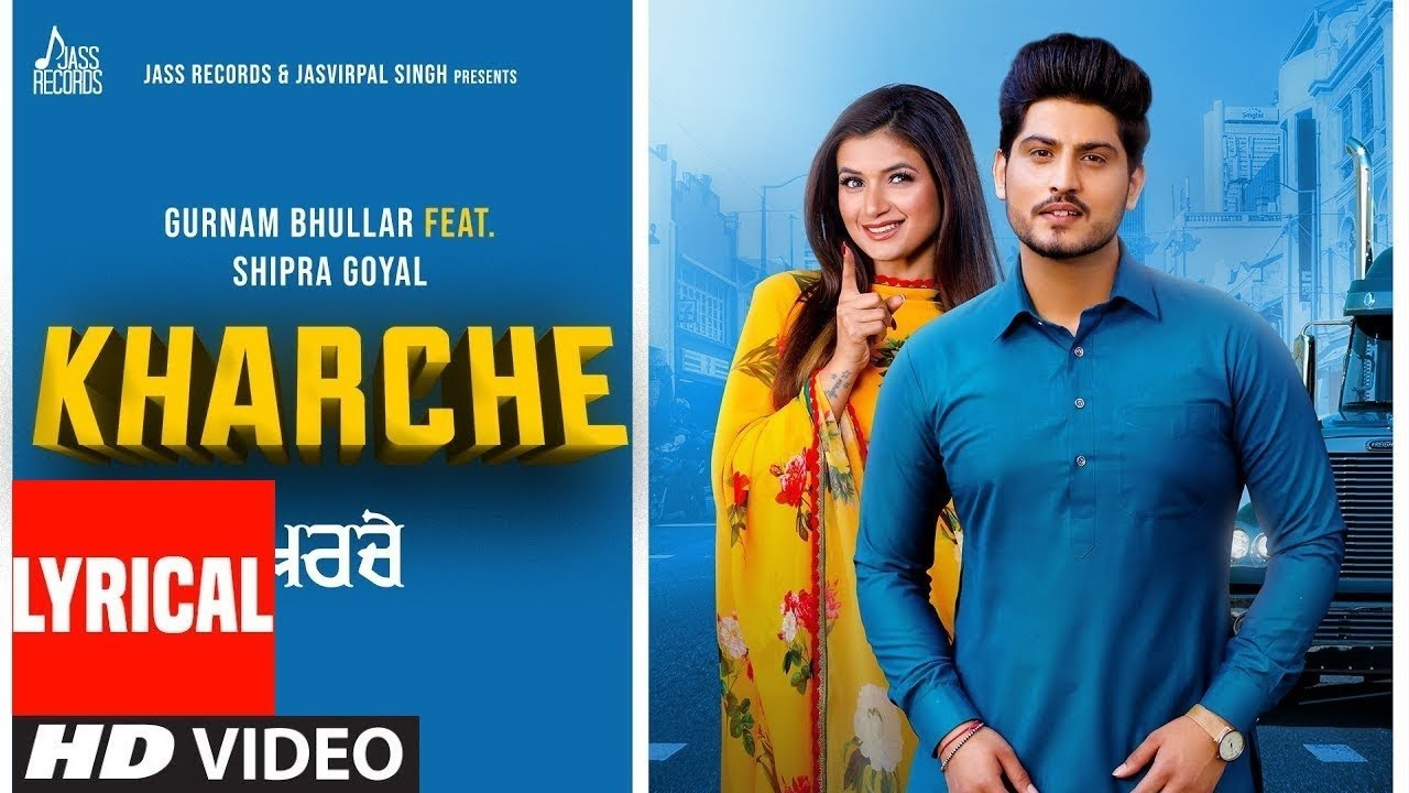 Kharche - Full Song lyrics | Gurnam Bhullar Ft. Shipra Goyal | Music Empire | New Punjabi Songs 2019