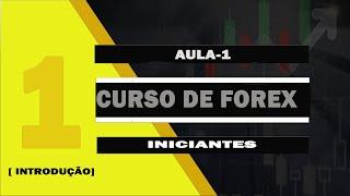 CURSO- FOREX PARA INICIANTE- AULA 1(OQUE É FOREX)