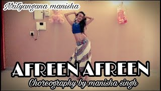 Afreen Afreen song|| Belly dance || choreography by manisha Singh